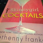 Drinks on Me:  Skinnygirl Cocktails by Bethenny Frankel