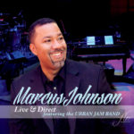 Music We Love:  Marcus Johnson's New Album